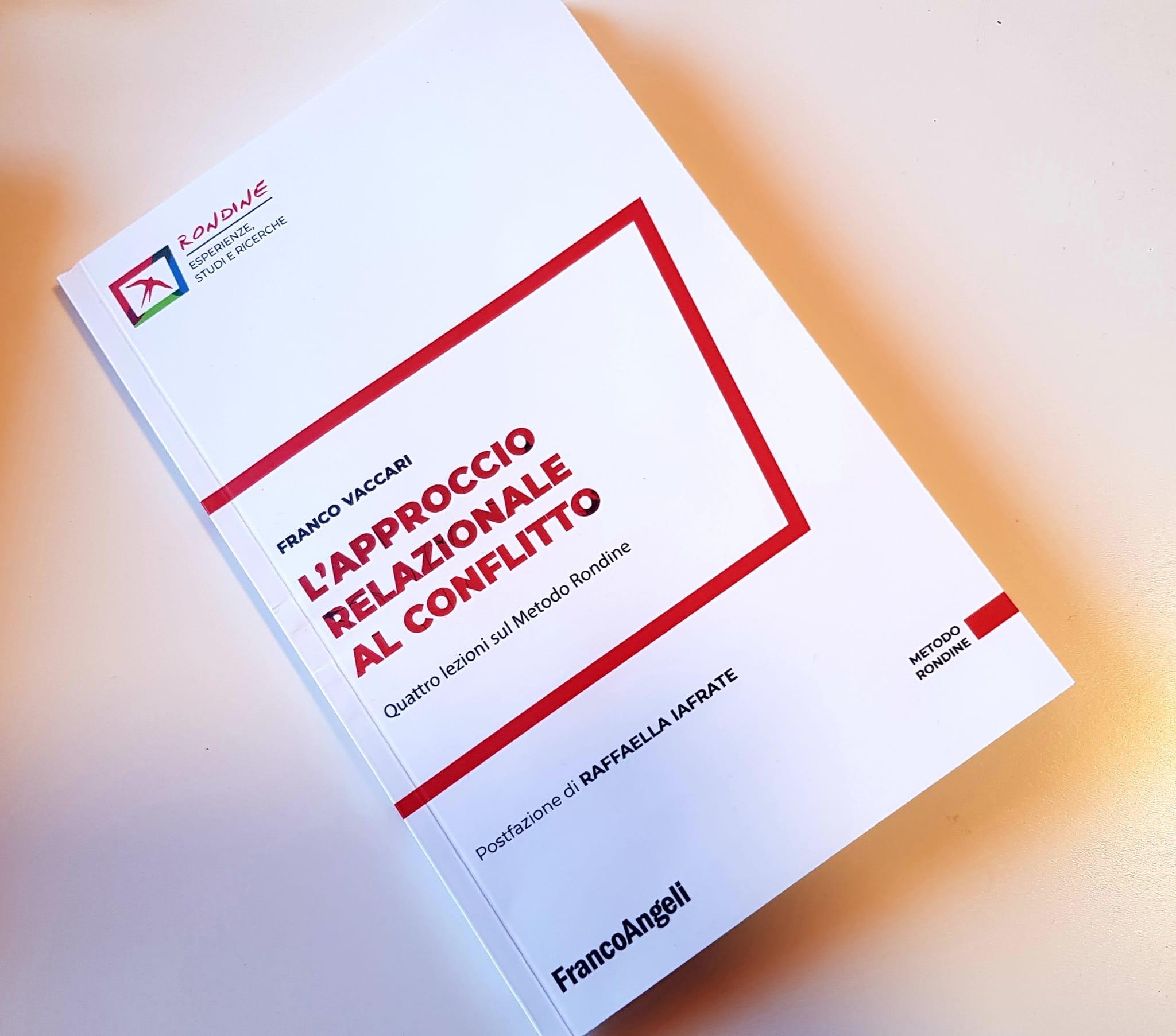 """""""L'approccio relazionale al conflitto"""", il libro a firma del presidente Franco Vaccari già in libreria, inaugura la collana della casa editrice FrancoAngeli """"Rondine. esperienze, studi e ricerche"""""""